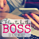 How to Be the Boss of Your Money