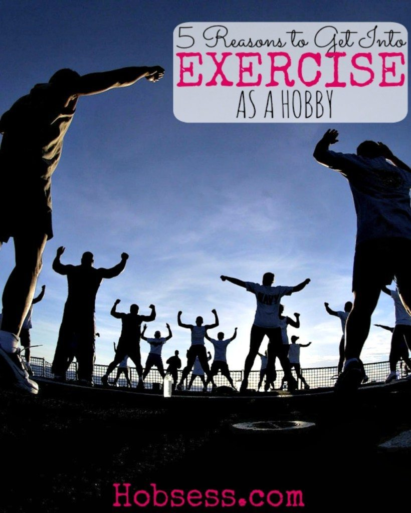 Make Exercise Your Hobby!