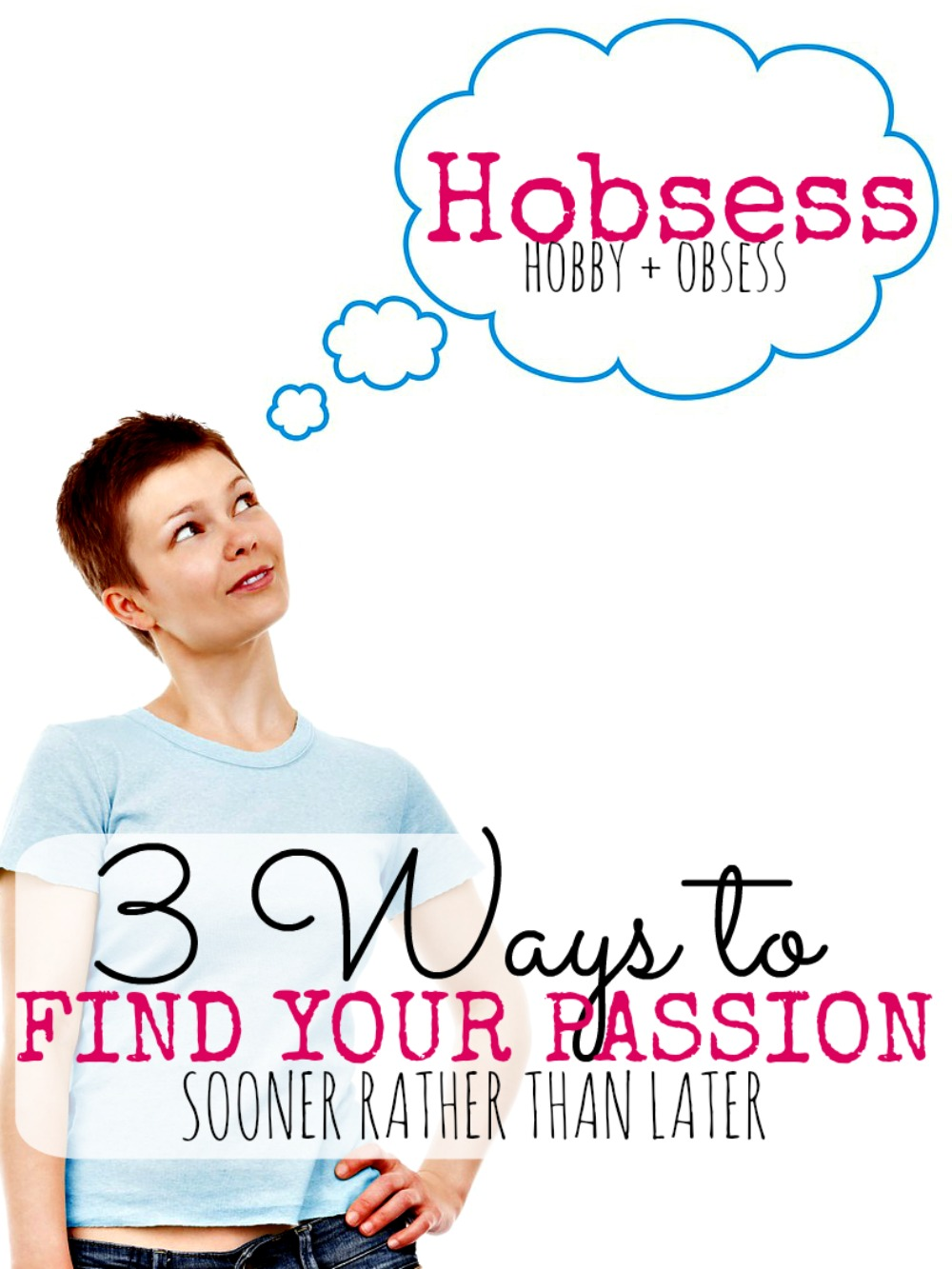 Discover how to find your passion. Today.