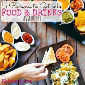 Get a Food & Drink Hobby!