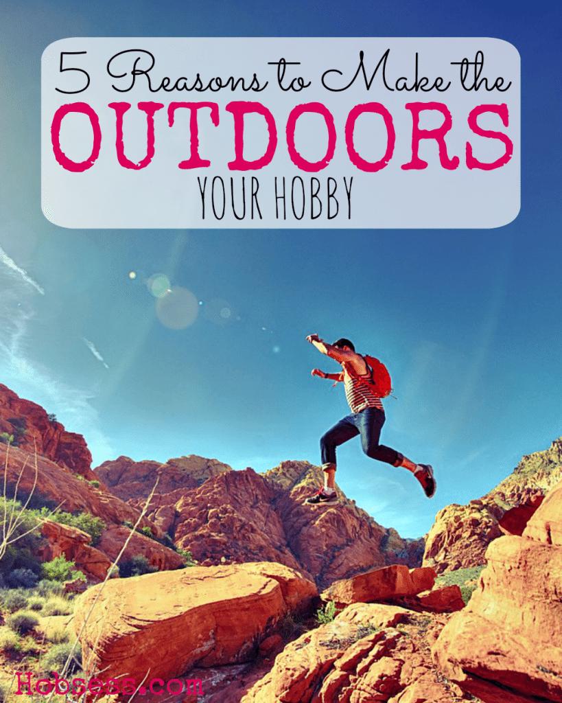 Get an outdoor hobby