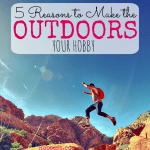 Go Get an outdoor hobby