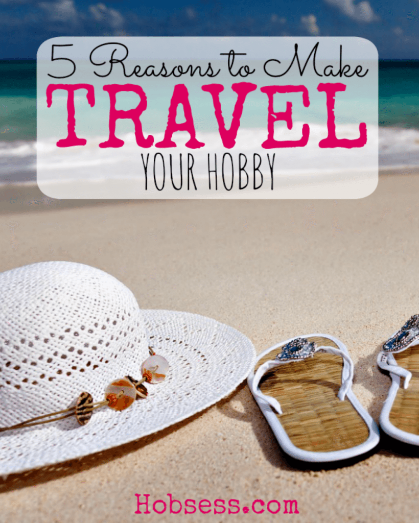Make Travel Your Hobby!
