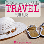 5 Reasons to Make Travel Your Hobby