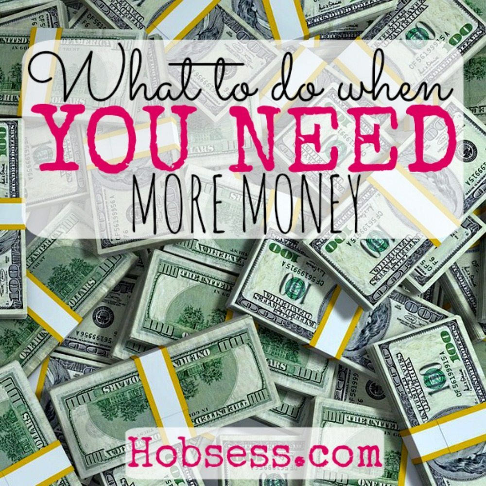What to Do When You Need More Money