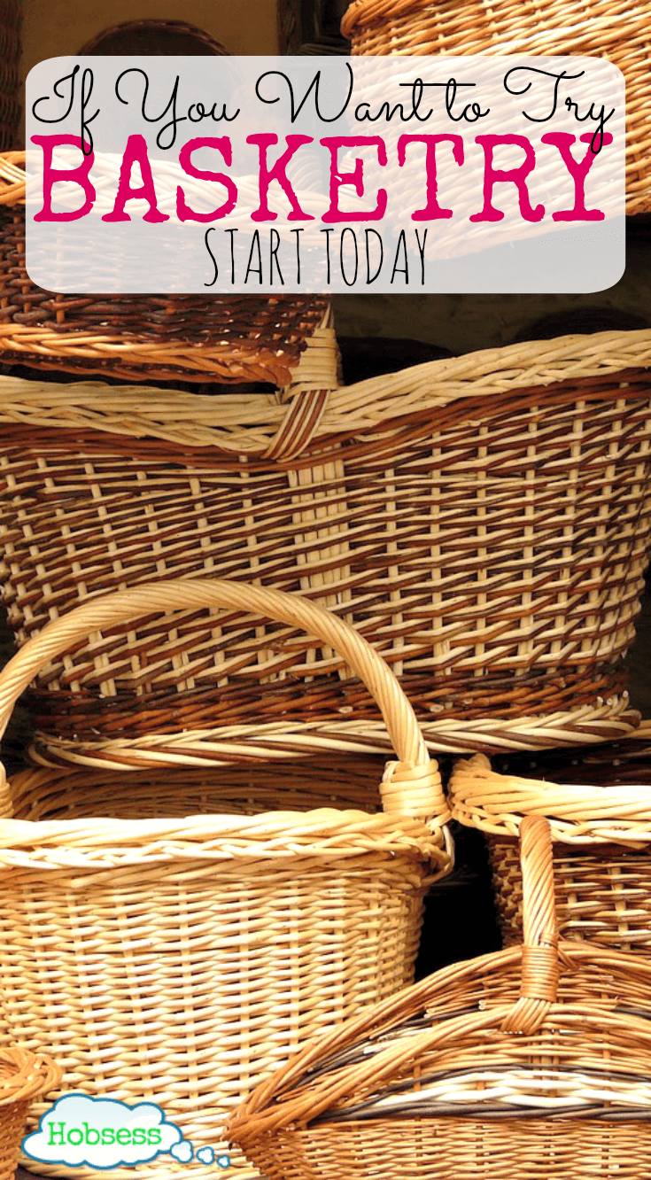 Try Basketry Today