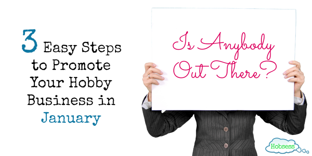 3 easy steps to promote hobby business hobsess.com